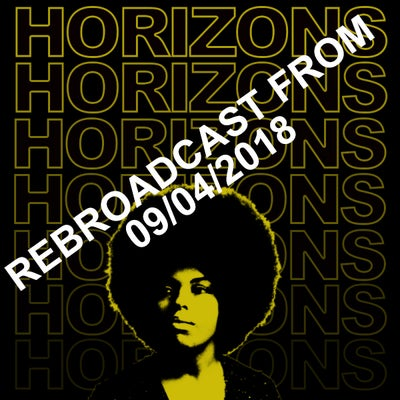 """HORIZONS #248 Rebroadcast of """"Killing Us Softly"""" from 09/04/2018"""