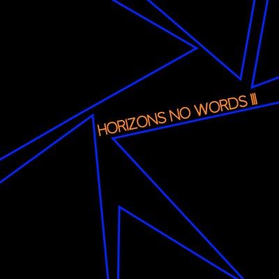 HORIZONS #261 NO WORDS III