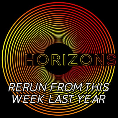 HORIZONS #273 Rerun from this week last year/oh how we didn't see it coming
