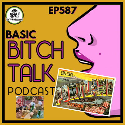 Basic Bitching from Portland!