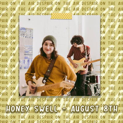 Despair on the Air #82 w/ Honey Swell