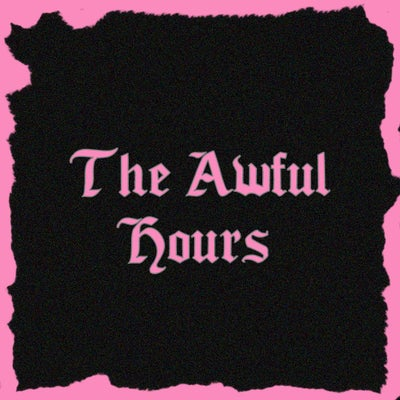 The Awful Hours