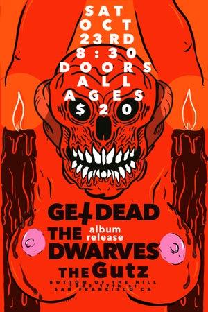 WIN: Get Dead, Dwarves @ Bottom Of The Hill