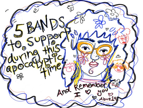 Five bands to give your money to during this apocalyptic time
