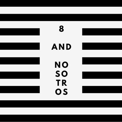 Ocho and Nosotros