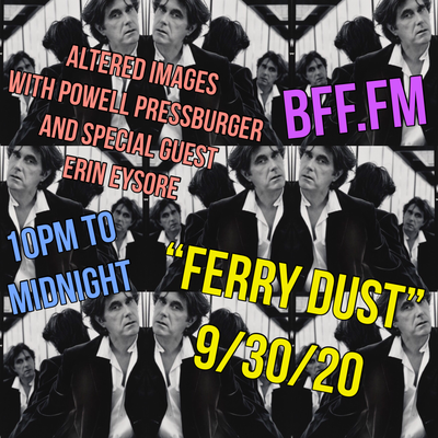 """Altered Images #173 09/30/2020 """"Ferry Dust w/Erin Eyesore"""""""