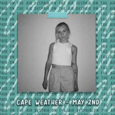 Despair on the Air #80 w/ Cape Weather