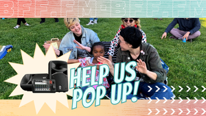 We need YOU to get us pop up in public again!