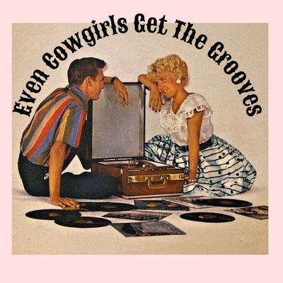 Even Cowgirls Get the Grooves