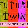 TONIGHT: Future Twin Live On Genre! 10pm