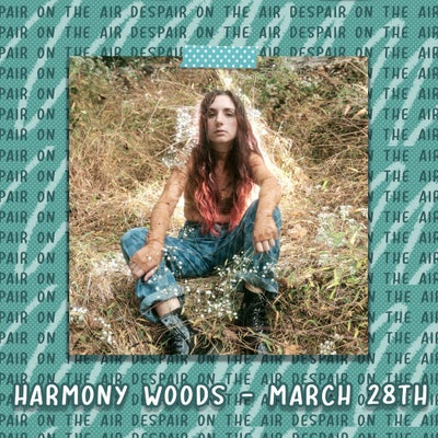Despair on the Air #76 w/ Harmony Woods