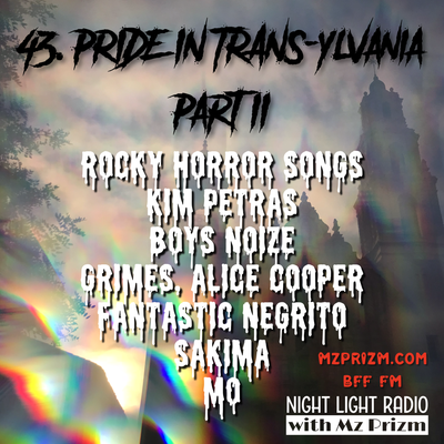 PRIDE in TRANSylvania Pt. II   SAKIMA, Fantastic Negrito, Boys Noize, Rocky Horror / Susan Sarandon