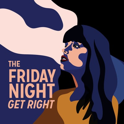 The Friday Night Get Right: I Don't Wanna Know
