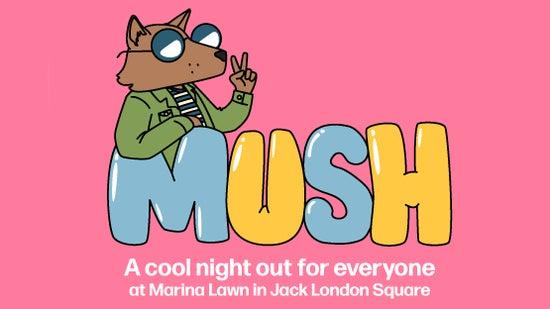 Get Ready to MUSH!