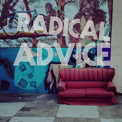 Radical Advice