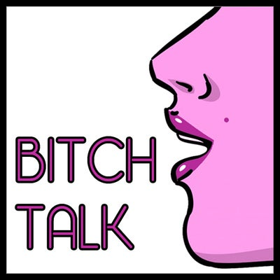 Bitch Talk Podcast