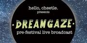 DreamGaze pre-fest live broadcast w/ Balms & Future Shapes 8/28 6-8pm