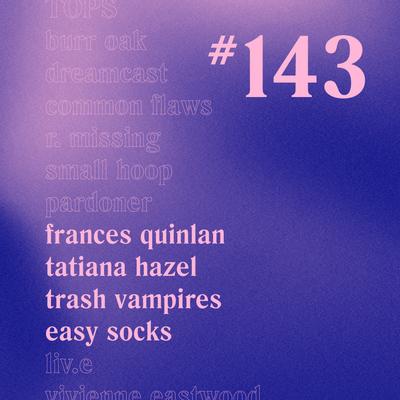 Casually Crying - Episode 143 - Frances Quinlan, Tatiana Hazel, Trash Vampires, Easy Socks