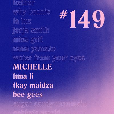 Casually Crying - Episode 149 - MICHELLE, Luna Li, Tkay Maidza, Bee Gees