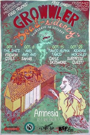 Growwler Dead-sidency w/ Tango Alpha Tango & Gayle Skidmore @ Amnesia 10/15