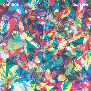 Heavy Rotation: Caribou - Our Love