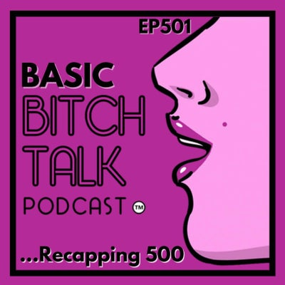 Basic Bitch - 500 Recap, 40-Year-Old Version, + More