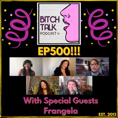 500th Episode Basic Bitch with Comedy Duo FRANGELA!