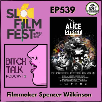 SLO Film Fest - Oakland's Spencer Wilkinson of Alice Street