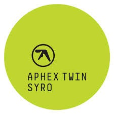 Heavy Rotation: Aphex Twin - Syro