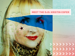 Meet the DJs: Kristin Cofer
