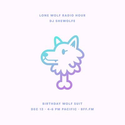 Lone Wolf Radio Hour III: 🌕♊️ / 🎂🐺