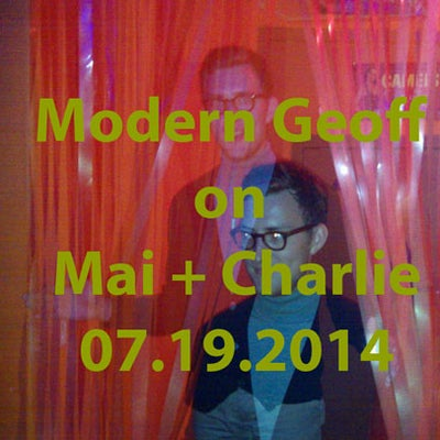 Mar 16: Modern Geoff on 'Mai + Charlie' (rebroadcast)