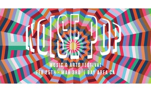 Noise Pop Fest: Top Picks and Free Tix