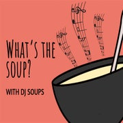 What's the Soup?