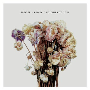 Heavy Rotation: Sleater-Kinney - No Cities to Love