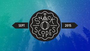 DIG IN: September 2015 Snack-o-Scopes!