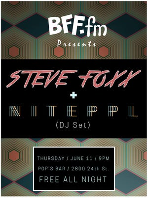 BFF.fm Night at Pop's w/ Steve Foxx & NITEPPL 6/11