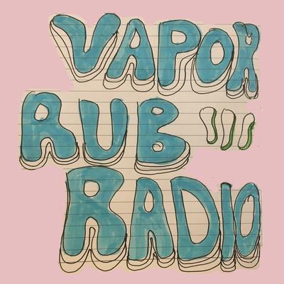 Vix Vapor Rub Radio