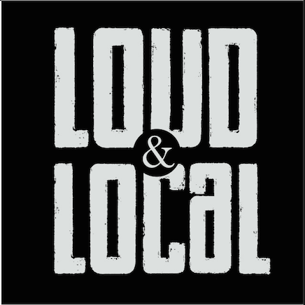 LOUD & Local