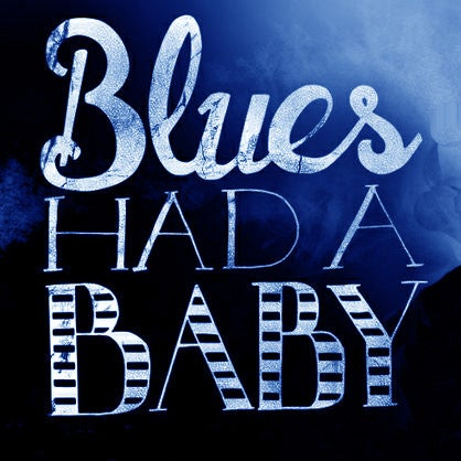 Blues Had a Baby