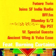 TONIGHT @ 10 pm: Future Twin, Burning Curtains, and Friends