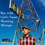 Boy with Girl's Name Morning Mixtape