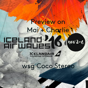 Iceland Airwaves (Nov. 2-6) Preview Show on Mai + Charlie wsg/ Coco Stereo
